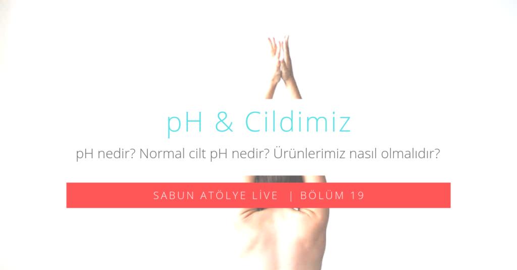 pH & Cildimiz